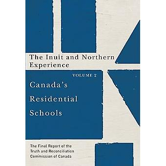 Canada's Residential Schools - The Inuit and Northern Experience - The
