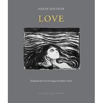Love by Hanne Orstavik - 9780914671947 Book