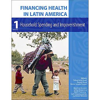 Financing Health in Latin America - Household Spending and Impoverishm