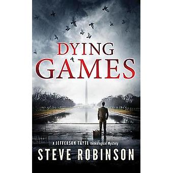 Dying Games by Steve Robinson - 9781477848265 Book