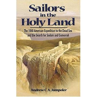 Sailors in the Holy Land - The 1848 American Expedition to the Dead Se