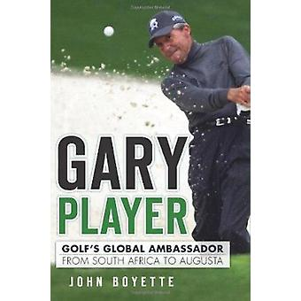 Gary Player - Golf's Global Ambassador from South Africa to Augusta by