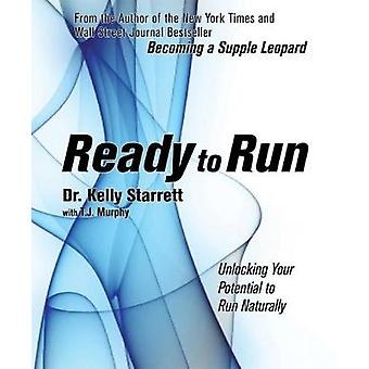 Ready to Run - Unlocking Your Potential to Run Naturally by Kelly Star