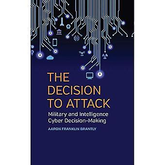 La décision d'attaque: militaires et renseignement Cyber décision (Studies in Security and International...