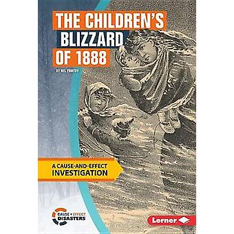 The Children's Blizzard of 1888 - A Cause-And-Effect Investigation by