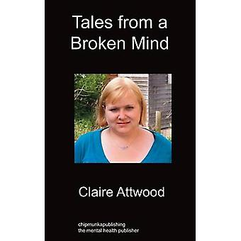 Tales From A Broken Mind by Attwood & Claire