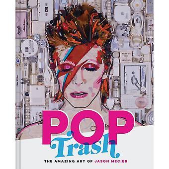 Pop Trash by Jason Mecier