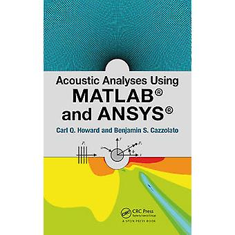 Acoustic Analyses Using Matlab and Ansys by Howard & Carl Q.