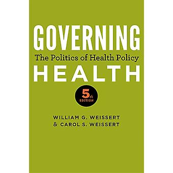 Governing Health by William Weissert