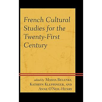French Cultural Studies for the TwentyFirst Century by Belenky & Masha