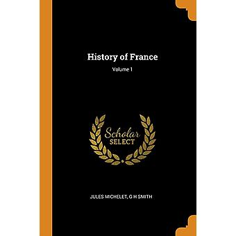 History of France Volume 1 by Michelet