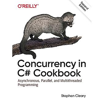Concurrency in C Cookbook  Asynchronous Parallel and Multithreaded Programming by Stephen Cleary