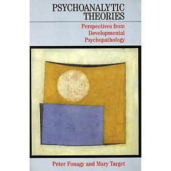 Psychoanalytic Theories by Peter FonagyMary Target