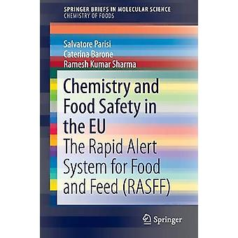 Chemistry and Food Safety in the EU  The Rapid Alert System for Food and Feed RASFF by Parisi & Salvatore