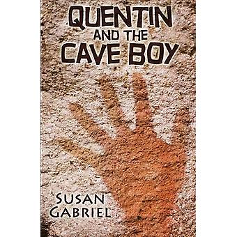 Quentin and the Cave Boy by Gabriel & Susan