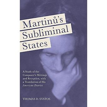 Martinus Subliminal States A Study of the Composers Writings and Reception with a Translation of His American Diaries by Svatos & Thomas