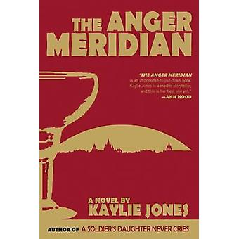The Anger Meridian by Kaylie Jones - 9781617753503 Book