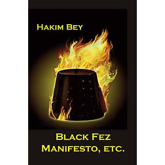 Black Fez Manifesto - &C. by Hakim Bey - 9781570271878 Book