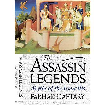 The Assassin Legends - Myths of the Isma'ilis by Farhad Daftary - 9781