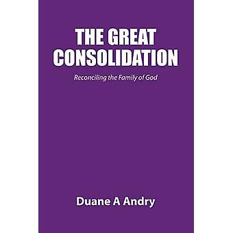 The Great Consolidation by Andry & Duane