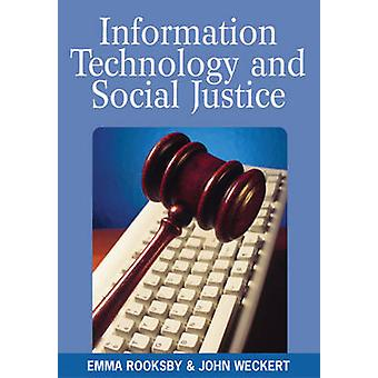 Information Technology and Social Justice by Rooksby & Emma