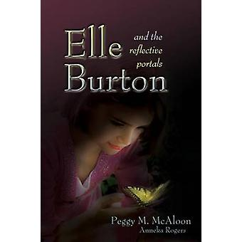 Elle Burton and the Reflective Portals by McAloon & Peggy M.