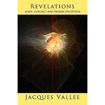 REVELATIONS Alien Contact and Human Deception by Vallee & Jacques