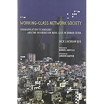 Sociedad de obreros de la red: Tecnologías de la comunicación y la información tienen menos en China (revolución de la información y la política Global de la serie)