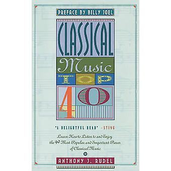 Classical Music Top 40 by Rudel & Anthony J.