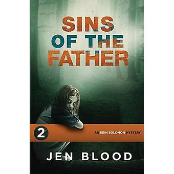 Sins of the Father Book 2 The Erin Solomon Mysteries by Blood & Jen