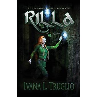 Rilla Book One of the Paradise Series by Truglio & Ivana L.