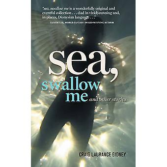 Sea Swallow Me and Other Stories by Gidney & Craig Laurance