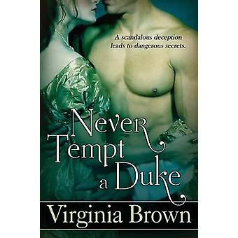 Never Tempt A Duke by Brown & Virginia