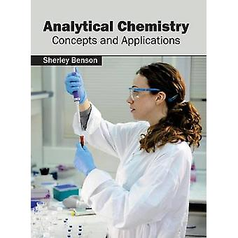 Analytical Chemistry Concepts and Applications by Benson & Sherley