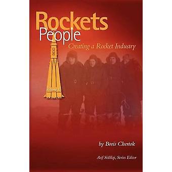 Rockets and People Volume II Creating a Rocket Industry NASA History Series SP20064110 by Chertok & Boris