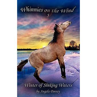 Winter of Sinking Waters by Dorsey & Angela