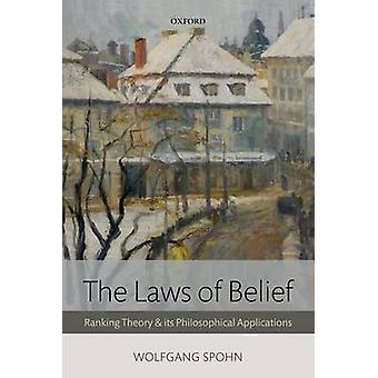 The Laws of Belief Ranking Theory and Its Philosophical Applications by Spohn & Wolfgang
