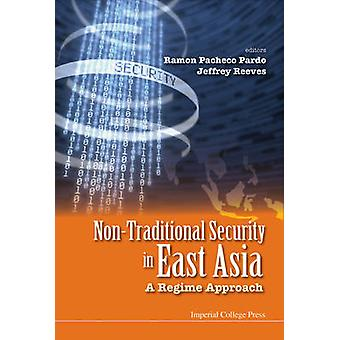 NonTraditional Security in East Asia  A Regime Approach by Pardo & Ramon Pacheco