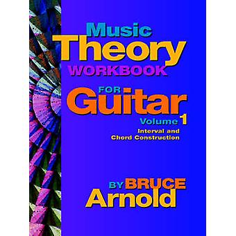 Music Theory Workbook for Guitar Volume One by Arnold & Bruce