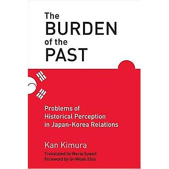The Burden of the Past - Problems of Historical Perception in Japan-Ko