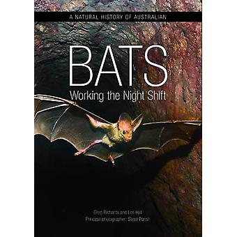 A Natural History of Australian Bats - Working the Night Shift by Greg