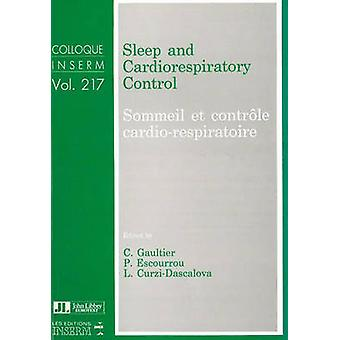 Sleep and Cardiorespiratory Control - Sommeil et Controle Cardio-Respi