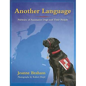 Another Language - Portraits of Assistance Dogs and Their People by Je