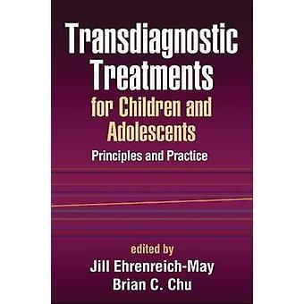 Transdiagnostic Treatments for Children and Adolescents - Principles a