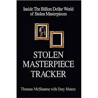 Stolen Masterpiece Tracker - Inside The Billion Dollar World of Stolen