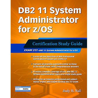 DB2 11 System Administrator for Z/OS - Certification Study Guide - Exam