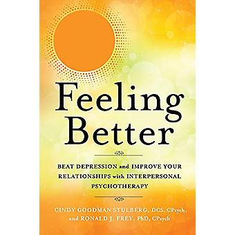 Feeling Better - Beat Depression and Improve Your Relationships with I