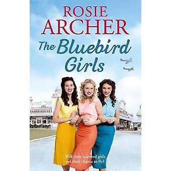 Le ragazze di Bluebird - The Bluebird Girls 1 di Rosie Archer - 9781787473