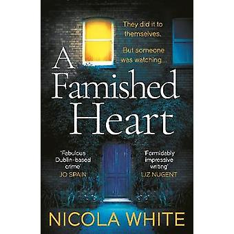 A Famished Heart - The Sunday Times Crime Club Star Pick by Nicola Whi