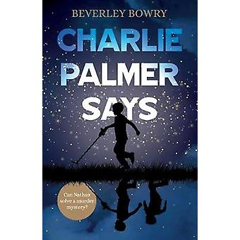 Charlie Palmer Says by Beverley Bowry - 9781838591014 Book